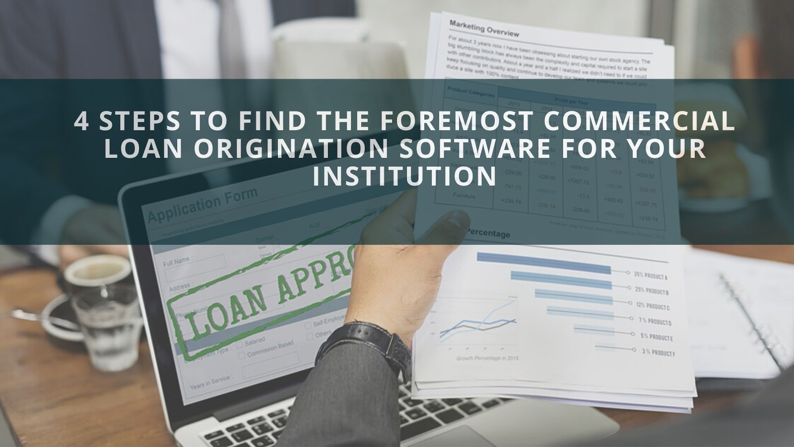 4 Steps to Find the Foremost Commercial Loan Origination Software for Your Institution