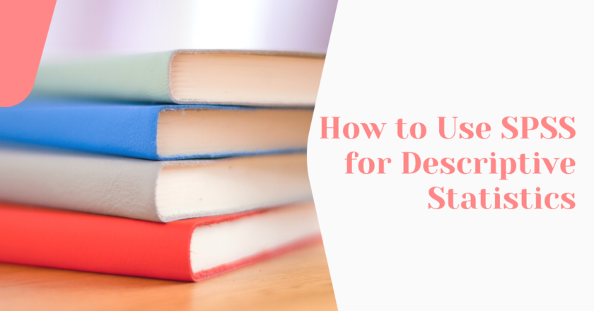 How to Use SPSS for Descriptive Statistics